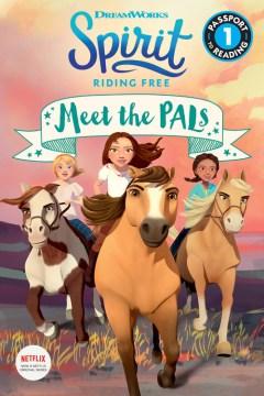 Spirit riding free : by Jennifer Fox. Meet the PALs - Jennifer Fox