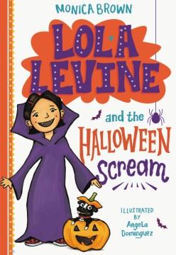 Lola Levine and the Halloween scream - Monica Brown