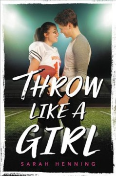 Throw Like a Girl - Sarah Henning