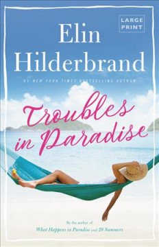 Troubles in paradise : a novel - Elin Hilderbrand