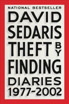 Theft by finding : diaries (1977-2002) - David Sedaris