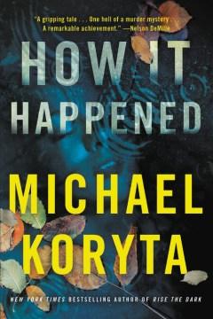 How it happened - Michael Koryta