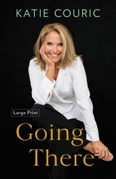 Going There - Katie Couric