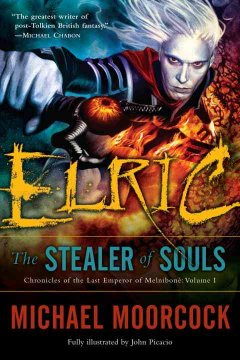 Elric the stealer of souls - Michael Moorcock