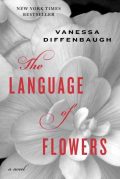 The language of flowers : a novel - Vanessa Diffenbaugh
