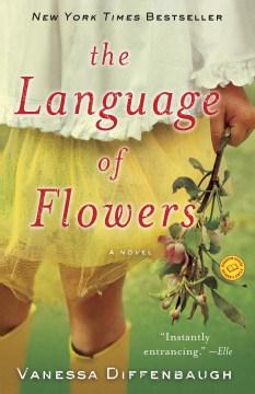 The Language of Flowers : A Novel - Vanessa Diffenbaugh