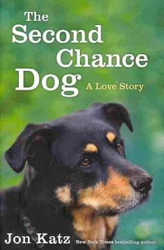 The second-chance dog : a love story - Jon Katz