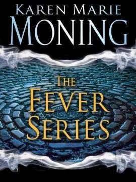The fever series - Karen Marie Moning