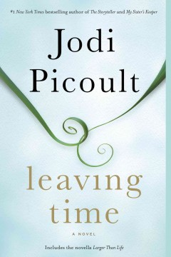 Leaving time : a novel - Jodi Picoult