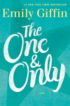 The one & only : a novel - Emily Giffin