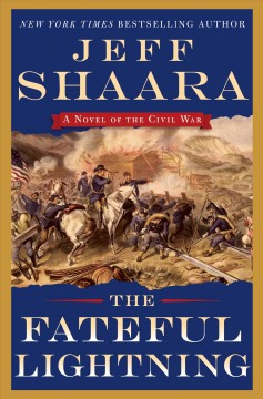The fateful lightning : a novel of the Civil War / Jeff Shaara - Jeff Shaara
