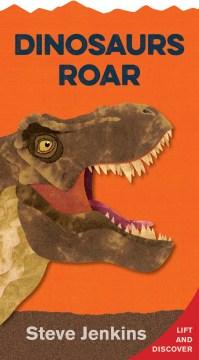 Dinosaurs roar - Steve Jenkins