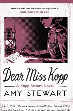 Dear Miss Kopp - Amy Stewart