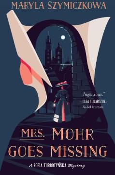 Mrs. Mohr Goes Missing : - Maryla Szymiczkowa