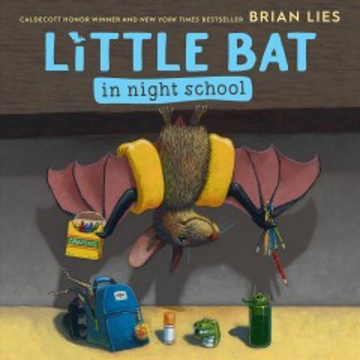Little bat in night school - Brian Lies
