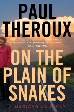 On the Plain of Snakes : A Mexican Journey - Paul Theroux