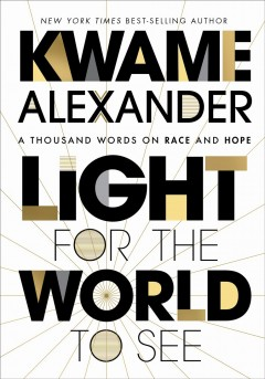 Light for the world to see - Kwame Alexander