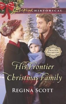 His Frontier Christmas Family - Regina Scott
