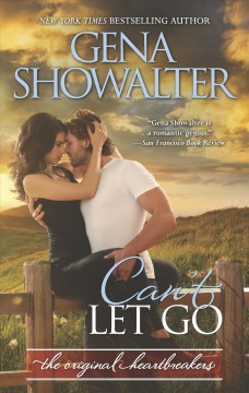Can't Let Go : A Bad Boy Romance - Gena Showalter