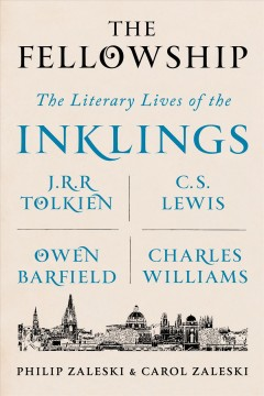 Fellowship : The Literary Lives of J.r.r. Tolkien, C. S. Lewis, Owen Barfield, Charles Williams, and the Inklings - Philip; Zaleski Zaleski