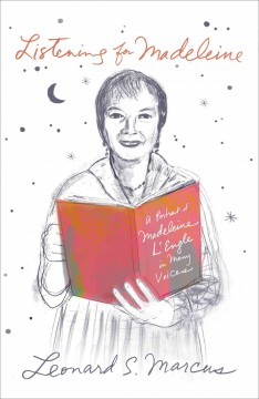 Listening for Madeleine : a portrait of Madeleine L'Engle in many voices