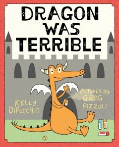 Dragon was terrible - Kelly DiPucchio