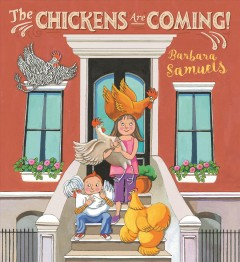 The chickens are coming! - Barbara Samuels