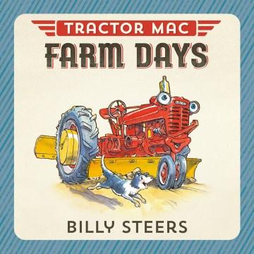 Tractor Mac farm days - Billy Steers