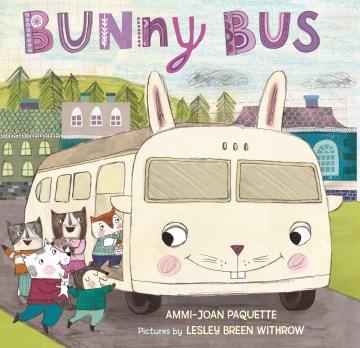 Bunny Bus - Ammi-Joan Paquette