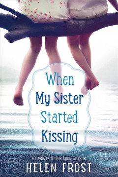 When my sister started kissing - Helen Frost