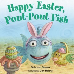 Happy Easter, pout-pout fish - Deborah Diesen
