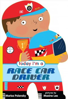 Today I'm a race car driver - Marisa Polansky