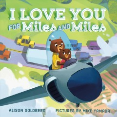 I love you for miles and miles - Alison Goldberg