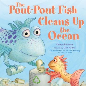 The pout-pout fish cleans up the ocean - Deborah Diesen