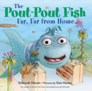 The pout-pout fish, far, far from home - Deborah Diesen