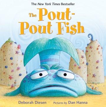 The pout-pout fish - Deborah Diesen