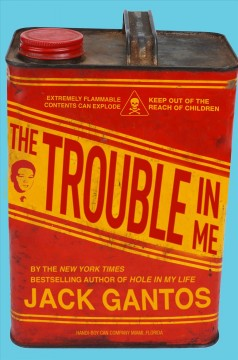 The trouble in me - Jack Gantos