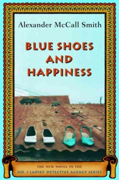Blue shoes and happiness - Alexander McCall Smith