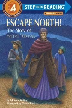 Escape north!: The story of Harriet Tubman - Monica Kulling