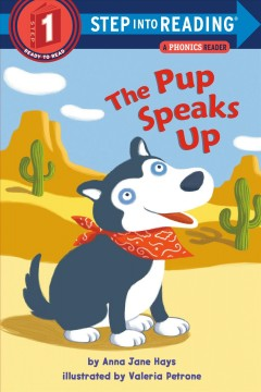 The pup speaks up! : a phonics reader - Anna Jane Hays