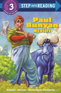 Paul Bunyan : my story - David L. (David Lee) Harrison