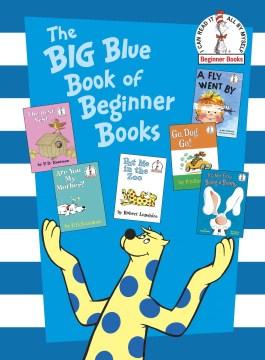 The big blue book of Beginner books - P. D. (Philip D.) Eastman
