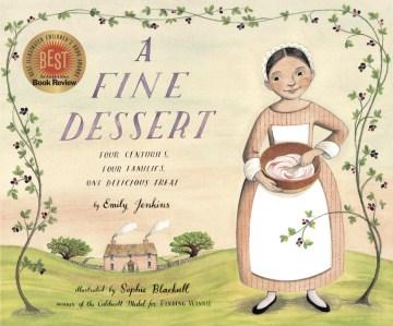 A fine dessert : four centuries, four families, one delicious treat - Emily Jenkins