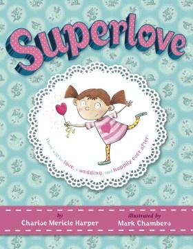 Superlove - Charise Mericle Harper