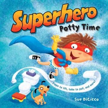 Superhero potty time - Sue DiCicco