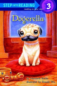 Dogerella / by Maribeth Boelts ; illustrated by Donald Wu - Maribeth Boelts