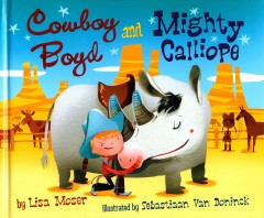 Cowboy Boyd and Mighty Calliope - Lisa Moser