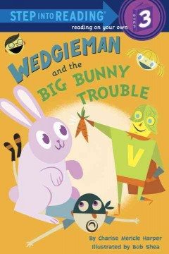Wedgieman and the big bunny trouble - Charise Mericle Harper