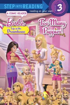 Barbie, life in the dreamhouse : Too many puppies! : a comic reader - Mary Tillworth