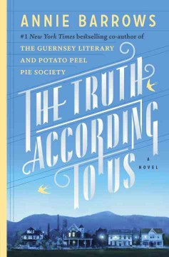 The truth according to us : a novel - Annie Barrows